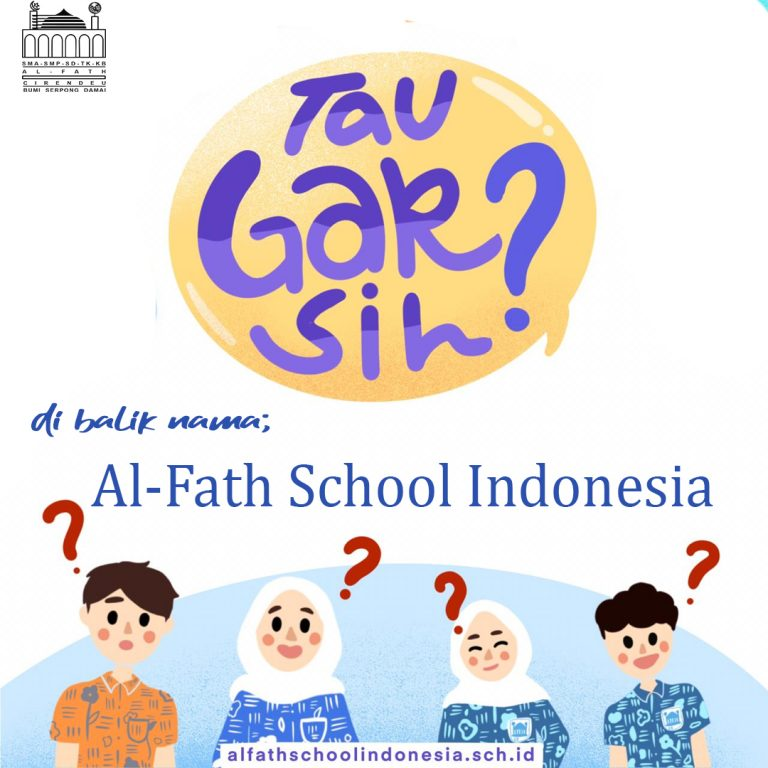 Di Balik Nama Al-Fath School Indonesia - Alfath School